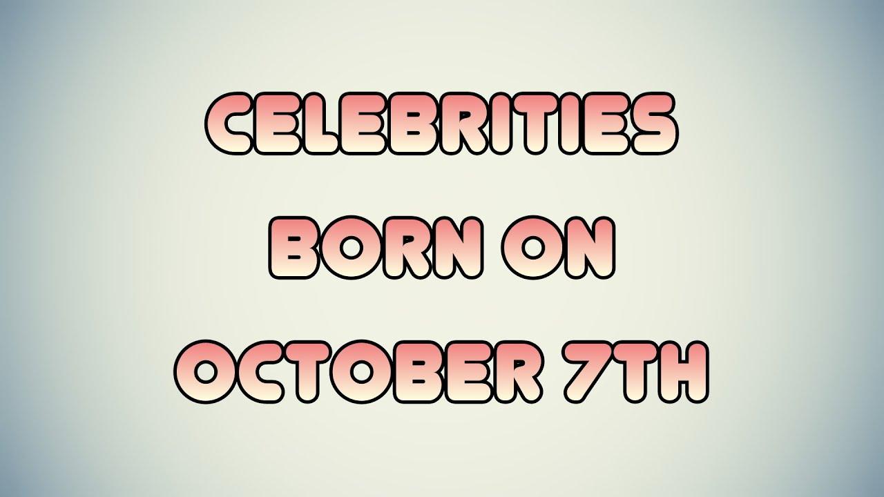 October 7 Birthdays | Famous Birthdays