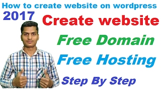How to create/make a free website in hindi | get free domain name and free hosting | wordpress 2017