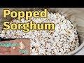 Popped Sorghum vs Popcorn