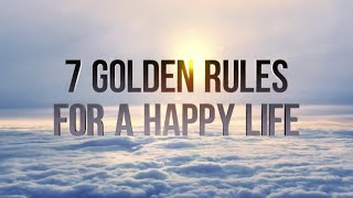 [Video of Idea] 7 Golden Rules for a Happy Life