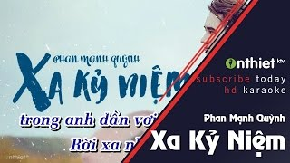 Xa Kỷ Niệm - Phan Mạnh Quỳnh | KARAOKE HD