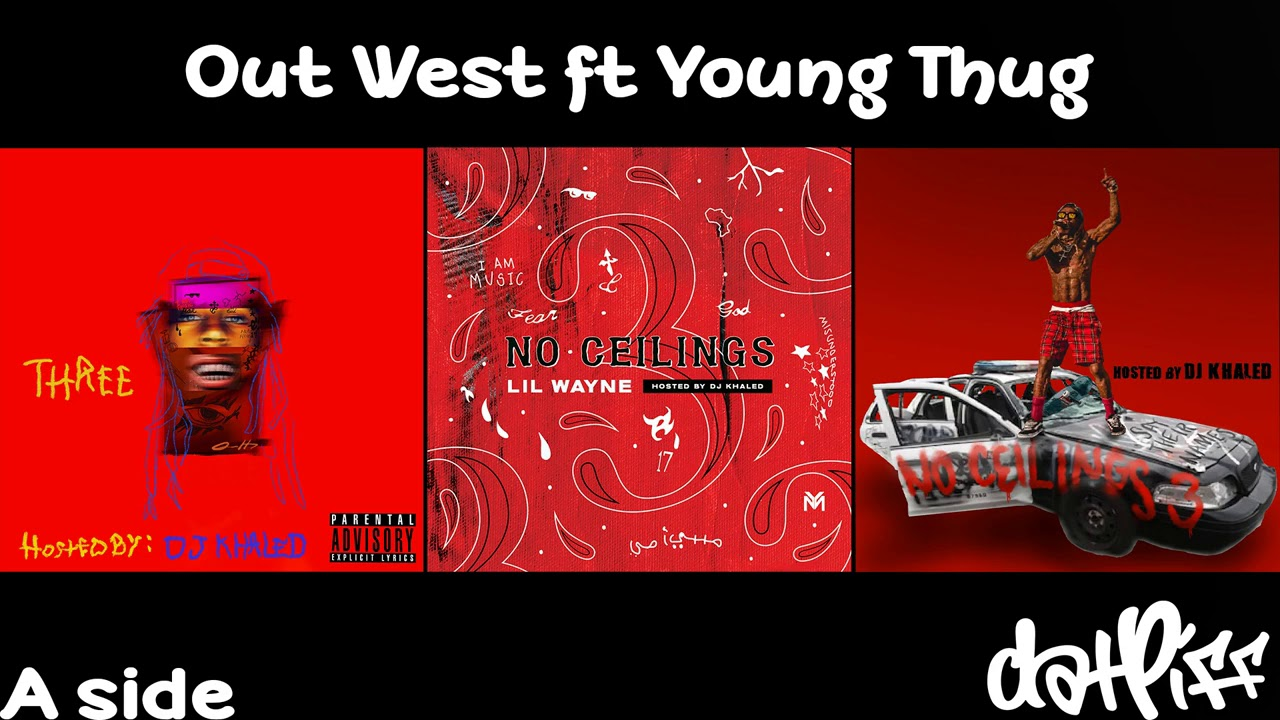 Lil Wayne - Out West feat. Young Thug | No Ceilings 3 (Official Audio)