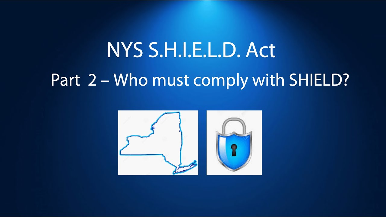 Who must comply with the NYS SHIELD Act?
