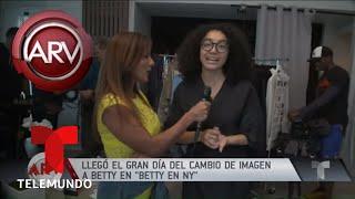 Comienza la transformación de Betty en NY | Al Rojo Vivo | Telemundo