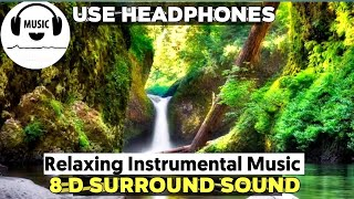 The New Instrumental Relaxing Music || 8D Surround Sound ||Meditation, Yoga,Spa,Study ,Deep Music