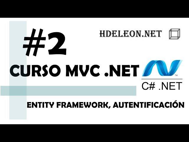 Curso de MVC .Net C#| Entity Framework, autentificación | #2
