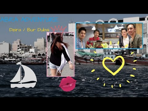 Bur Dubai Abra Experience | Vlog 6 + Chef Wong Restaurant FoodTrippin'