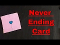Never Ending Card | Endless Card |