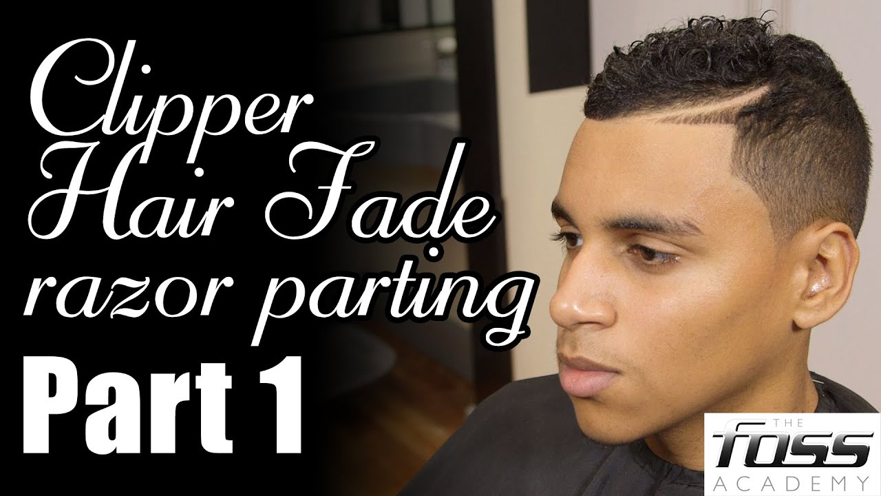 How To Cut A Clipper Hair Fade With A Razor Parting Part 1 The