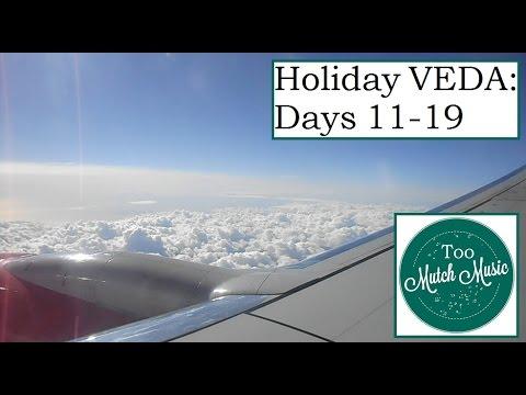 VEDA Days 11-19: HOLIDAY VLOG!