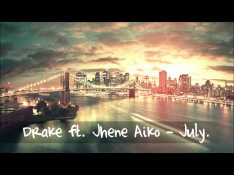 Drake Ft Jhene Aiko  July