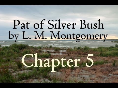 """Pat of Silver Bush by L. M. Montgomery - Chapter 5 """"What's in a Name?"""""""