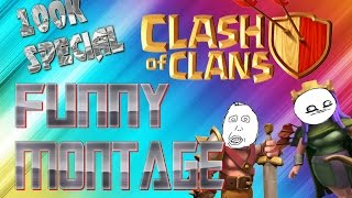 CLASH OF CLANS 100K SPECIAL! FUNNY MOMENTS MONTAGE! (THANK YOU)