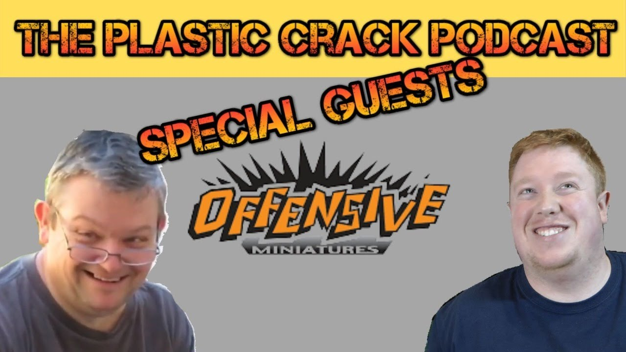 Offensive Miniatures on The Plastic Crack Podcast