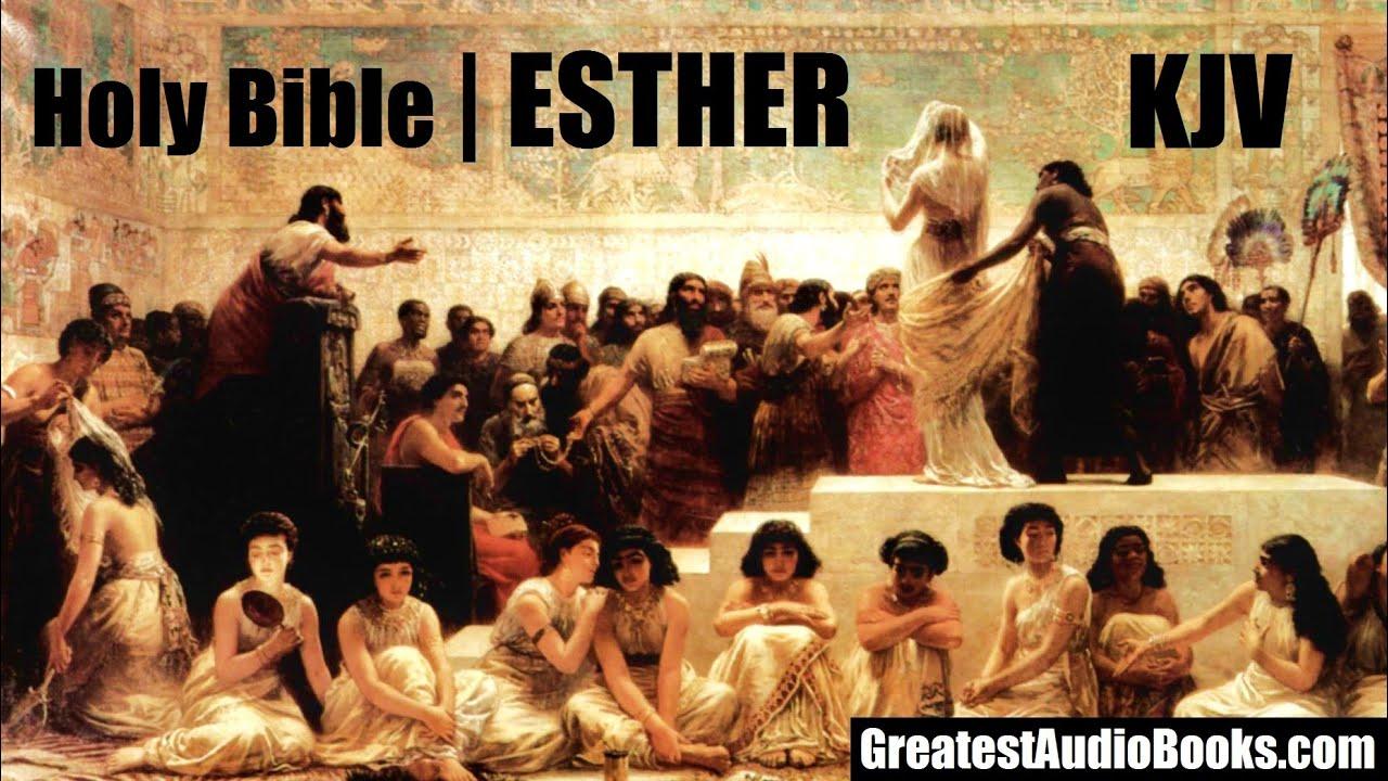 holy bible esther full audiobook kjv greatestaudiobooks com