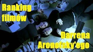 Ranking filmów Darrena Aronofsky'ego