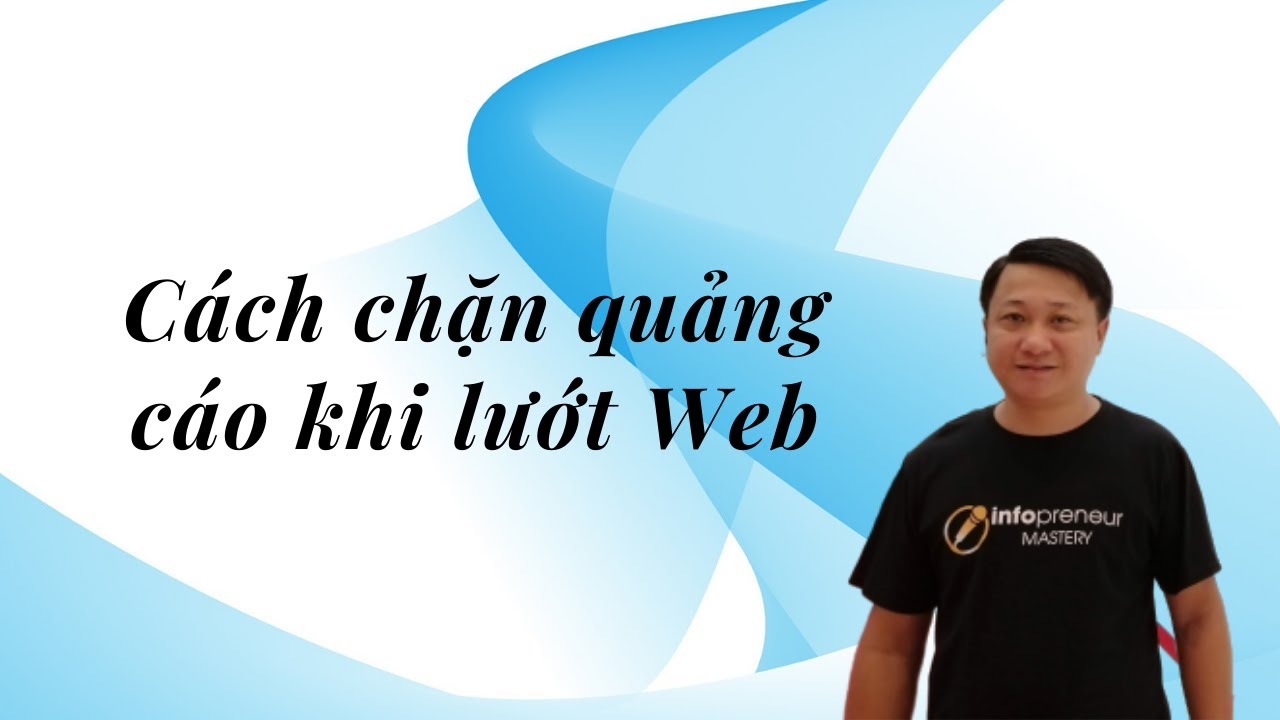 Cách chặn quảng cáo khi lướt Web