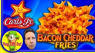 Carl's Jr.® | Bacon Cheddar Fries Review! Peep THIS Out!