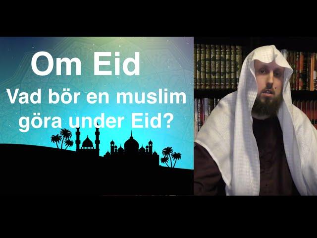 Om Eid - Vad bör en muslim göra under Eid? | Abdul Wadud