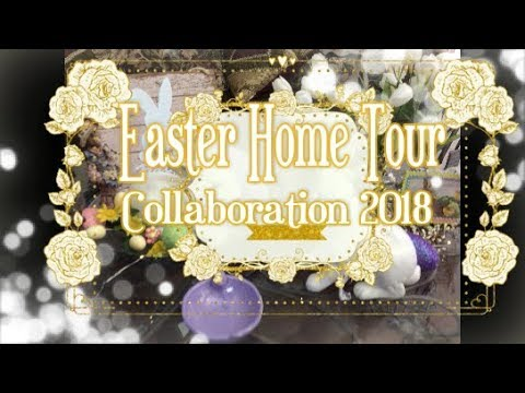 Easter Home Tour Collaboration 2018 Youtube
