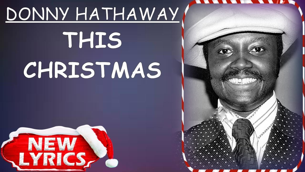 Donny Hathaway This Christmas.Donny Hathaway This Christmas Lyrics Christmas Songs Lyrics