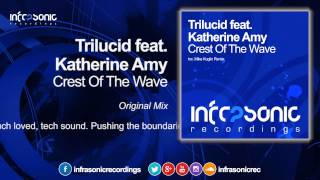 Trilucid Feat Katherine Amy Crest Of The Wave Original Mix Infrasonic