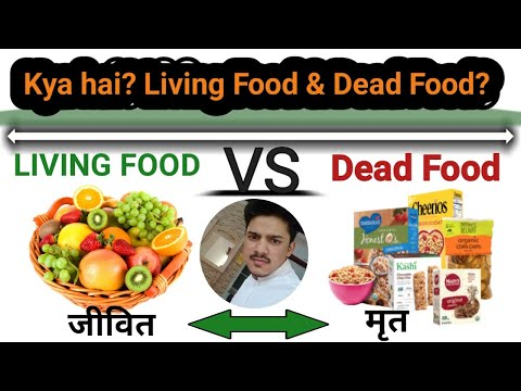 Living Food VS Dead Food ||  which food is Better for your Healthy Life
