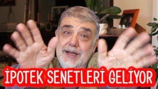 İPOTEK SENETLERİ GELİYOR