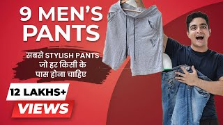 9 MOST STYLISH Pants that EVERY MAN Should Have | LOW Cost Pants for Boys & Men | BeerBiceps Fashion