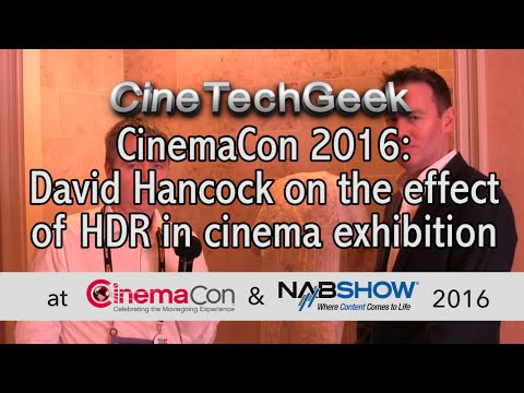 CC16 David Hancock on the effect of HDR in cinema exhibition
