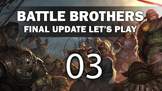 Let's Play Battle Brothers (Final Update) - Episode 3
