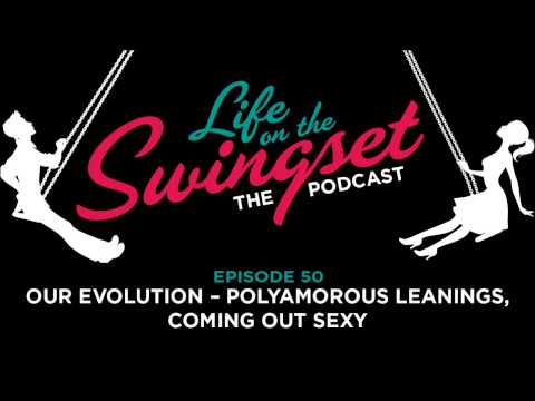 SS 50: Our Evolution - Polyamorous Leanings, Coming Out Sexy