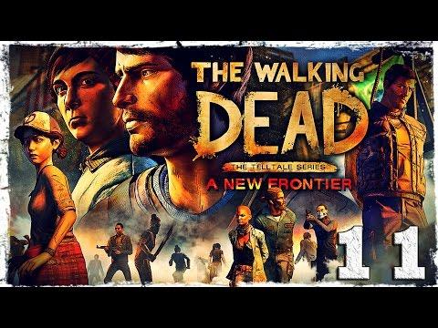 Смотреть прохождение игры The Walking Dead: A New Frontier. #11: Кровавый рассвет.