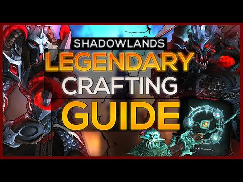 How to Craft and Upgrade your Legendary in Shadowlands - Comprehensive Guide