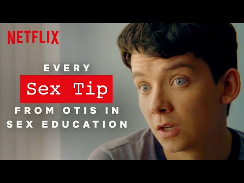 Sex Tips With Otis | Sex Education | Netflix