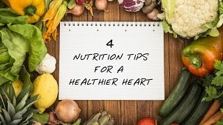 4 nutrition tips for a healthy heart