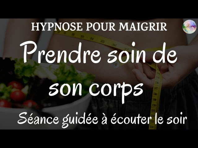 Hypnose pour maigrir | Prendre soin de son corps | Séance guidée à écouter le soir #1