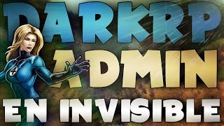 ADMIN SERIE DARKRP #7 | ADMINISTRATION EN INVISIBLE ! | GARRY'S MOD RP ADMIN | GANG9STAR
