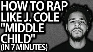 """How To Rap Like J. Cole On """"Middle Child"""" In 7 Minutes (New Single)"""