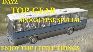 Enjoy the little things - Episode 9 - Dayz Top-Gear Apocalypse special