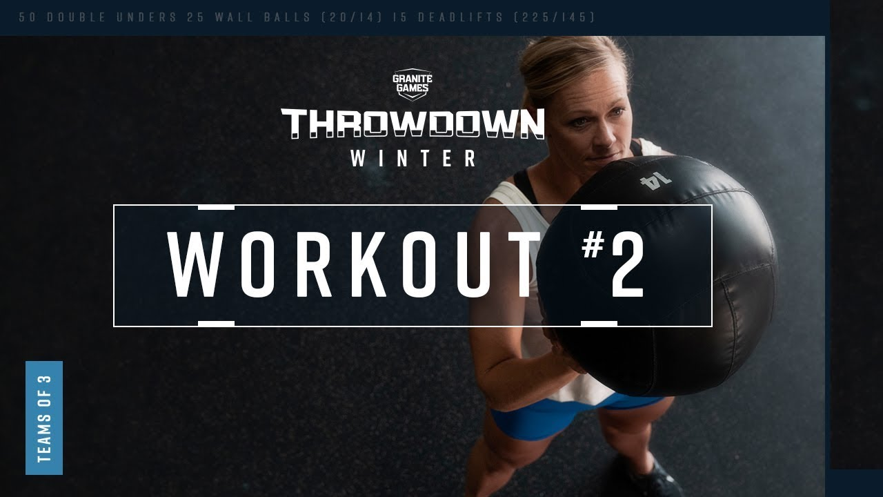 Granite Games 2020.2019 2020 Winter Granite Games Throwdown Workout 2