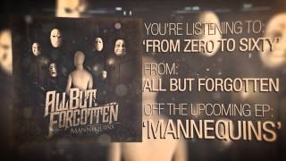 "All But Forgotten - ""From Zero To Sixty"""