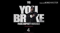 YG - You Broke (Clean) (feat. Nipsey Hussle)