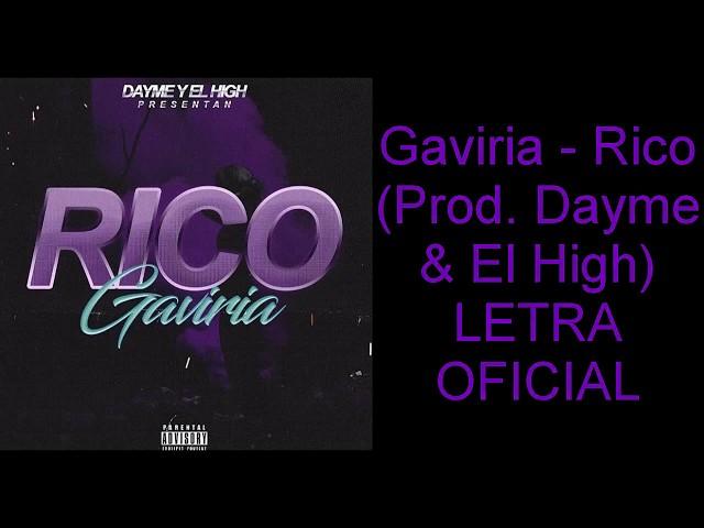 Rico - Gaviria (LETRA OFICIAL)-Dayme Y el High