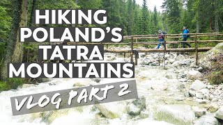 Hiking Epic River Crossings in Poland's Tatra Mountains | VLOG Part 2