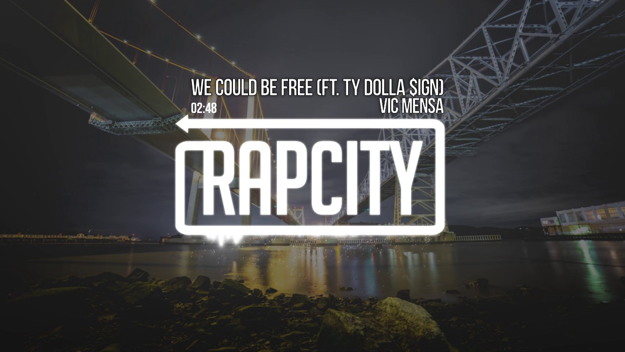 Download Vic Mensa - We Could Be Free (ft. Ty Dolla $ign)