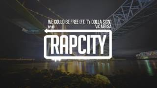 Vic Mensa We Could Be Free Ft Ty Dolla Sign