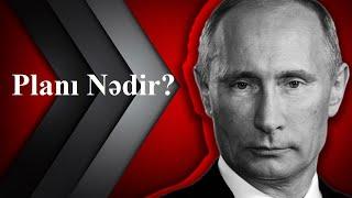 20 ildir Rusiyaya rəhbərlik edən Putinin Planı nədir? - DETALLAR