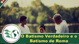 Baixar O Batismo Verdadeiro e o Batismo de Roma