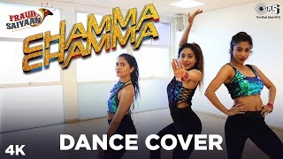Chamma Chamma Dance Cover Choreography by Veena Ft. Veena, Vithia & Arya | Fraud Saiyaan